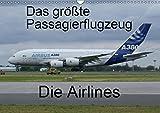 Das größte Passagierflugzeug - Die Airlines (Wandkalender 2019 DIN A3 quer): Airlines des größten Passagierflugzeuges A380 (Monatskalender, 14 Seiten ) (CALVENDO Mobilitaet)