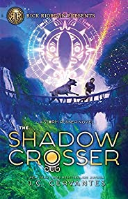 The Shadow Crosser: A Storm Runner Novel, Book 3