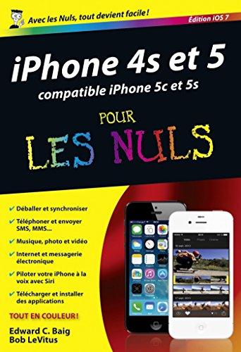 iPhone 4S et 5 édition iOS 7 Pour les Nuls por Edward C. BAIG