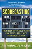 Image de Scorecasting: The Hidden Influences Behind How Sports Are Played and Games Are W