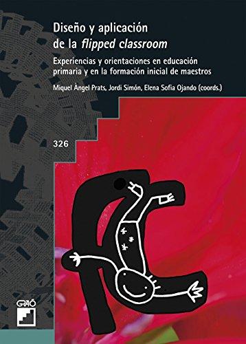 Diseño y aplicación de la flipped classroom (GRAO - CASTELLANO nº 326) por Xavier Àvila Morera