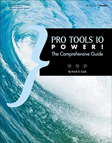 Pro Tools 10 Power! - The Comprehensive Guide -