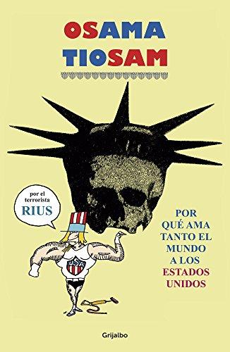 Osama Tío Sam (Colección Rius): Por qué ama tanto el mundo a los Estados Unidos por Rius
