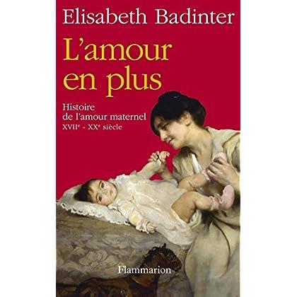 L'amour en plus. Histoire de l'amour maternel (CLIMATS NON FIC)