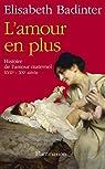 L'amour en plus. Histoire de l'amour maternel par Badinter
