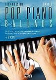 Pop Piano Ballads 3 mit 2 CDs: Die 40 besten Pop Piano Ballads - leicht bis mittelschwer arrangiert