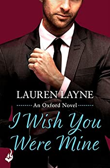 I Wish You Were Mine: Oxford 2 by [Layne, Lauren]