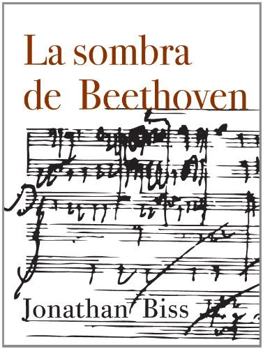 La sombra de Beethoven (Kindle Single) por Jonathan Biss