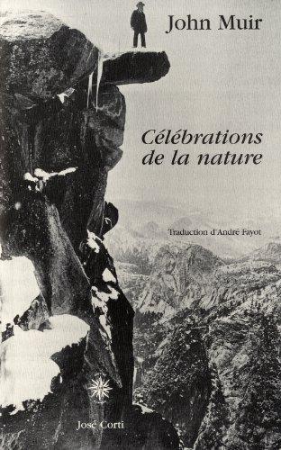 Célébrations de la nature par John Muir
