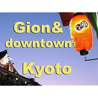 Kyoto, Japan - Gion, geisha & downtown part 4