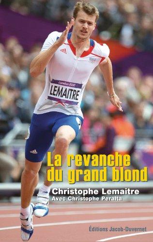 Descargar Libro La Revanche du grand blond de Christophe Lemaitre
