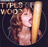 Songtexte von Whirlwind Heat - Types of Wood
