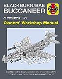 Blackburn Buccaneer Owners' Workshop Manual: All marks (1958-94) (Haynes Owners' Workshop Manuals) - Keith Wilson