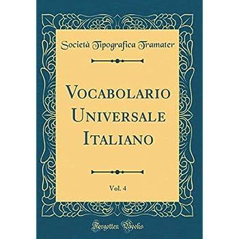 Vocabolario Universale Italiano, Vol. 4 (Classic Reprint)