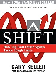 Shift: How Top Real Estate Agents Tackle Tough Times by Keller, Gary, Jenks, Dave, Papasan, Jay (2008) Paperback