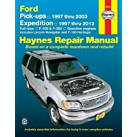 Ford Pick-ups, Expedition and Lincoln Navigator: Pick-ups 1997 thru 2003, Expedition 1997 thru 2012, Full-size F-150 & F-250, Gasoline Engines, ... and F-150 Heritage (Haynes Repair Manual) by Haynes Manuals, Editors of Published by Haynes Manuals, I
