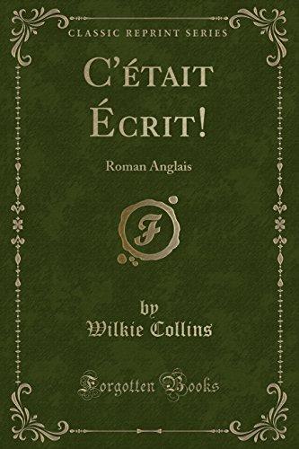 C'était Écrit!: Roman Anglais (Classic Reprint)