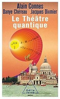 Le Théâtre quantique: l'horloge des anges ici -bas par Alain Connes