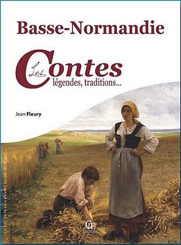 Basse Normandie contes légendes & traditions par Fleury Jean