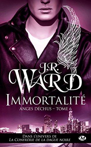 Anges déchus, Tome 6: Immortalité par J.R. Ward
