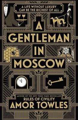 [A Gentleman in Moscow] (By (author) Amor Towles) [published: April, 2017]