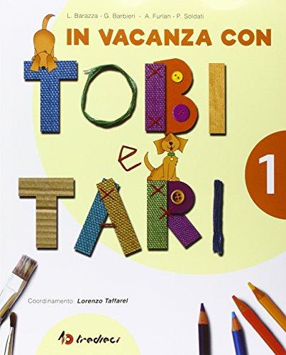 In vacanza con Tobi e Tari. Per la 1ª classe elementare