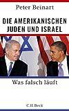 Die amerikanischen Juden und Israel: Was falsch läuft - Peter Beinart