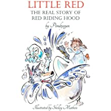 Little Red - The Real Story of Red Riding Hood