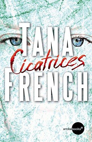 Cicatrices por Tana French