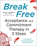 Break Free: Acceptance and Commitment...