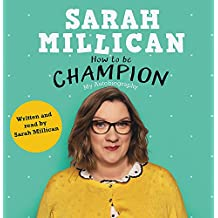 How to be Champion: The No.1 Sunday Times Bestselling Autobiography