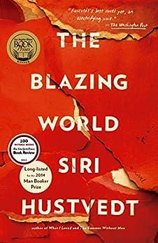 The Blazing World: A Novel (English Edition) von [Hustvedt, Siri]