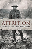 Attrition: Fighting the First World War (English Edition)