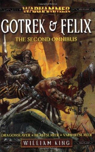 Gotrek & Felix: The Second Omnibus (Warhammer Novels) by William King (2008-06-25) par William King
