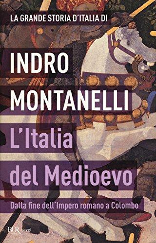 La grande storia d'Italia. L'Italia del Medioevo. Dalla fine dell'Impero romano a Colombo (Saggi) por Indro Montanelli