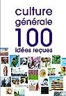 Culture générale : 100 idées reçues par Le Cavalier bleu
