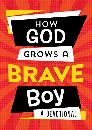 How God Grows a Brave Boy: A Devotional - Shiloh Matt