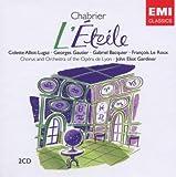 Chabrier - L'Etoile / Alliot-Lugaz, Gautier, Bacquier, Raphanel, Damonte, Le Roux, David, Gardiner, Opera de Lyon