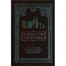 La bible des cocktails : Des plus classiques aux plus branchés