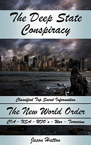 the-deep-state-conspiracy-to-attain-the-new-world-order-classified-top-secret-information-cia-nsa-uf