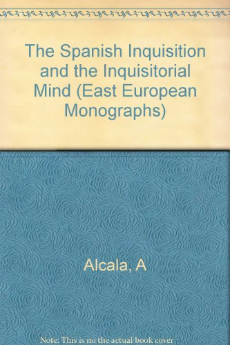 Descargar Libro The Spanish Inquisition and the Inquisitorial Mind (East European Monographs) de Angel Alcala