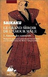 Le Grand Miroir de l'amour male, tome 1 : Amours des samouraïs