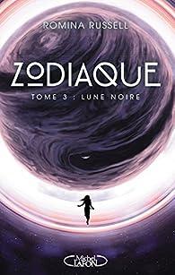 Zodiaque, tome 3 : Lune noire par Romina Russell