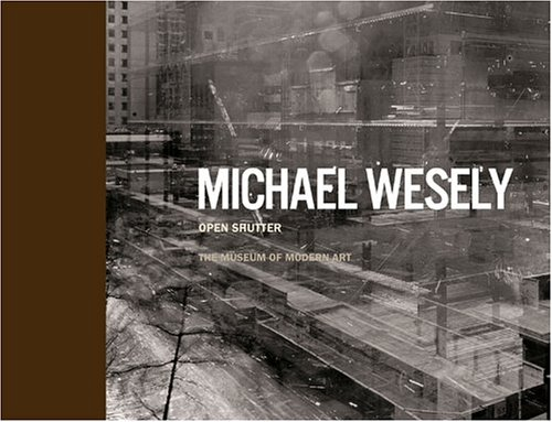 Michael Wesely Open Shutter: The Museum of Modern Art, New York