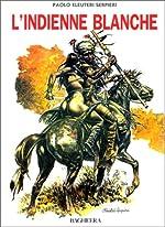 L'Indienne blanche de Paolo Eleuteri Serpieri