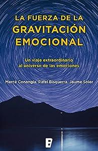 La fuerza de la gravitación emocional par Mercè Conangla