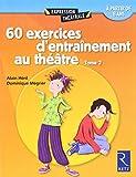 60 exercices d'entraînement au théâtre - Tome 2