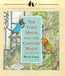 The Town Mouse and the Country Mouse (The town & country mouse stories)