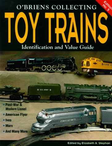 Collecting Toy Trains: An Identification and Value Guide (O'Brien's Collecting Toy Trains)