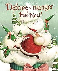 Les albums : Defense de Manger le Père Noël - Dès 3 ans